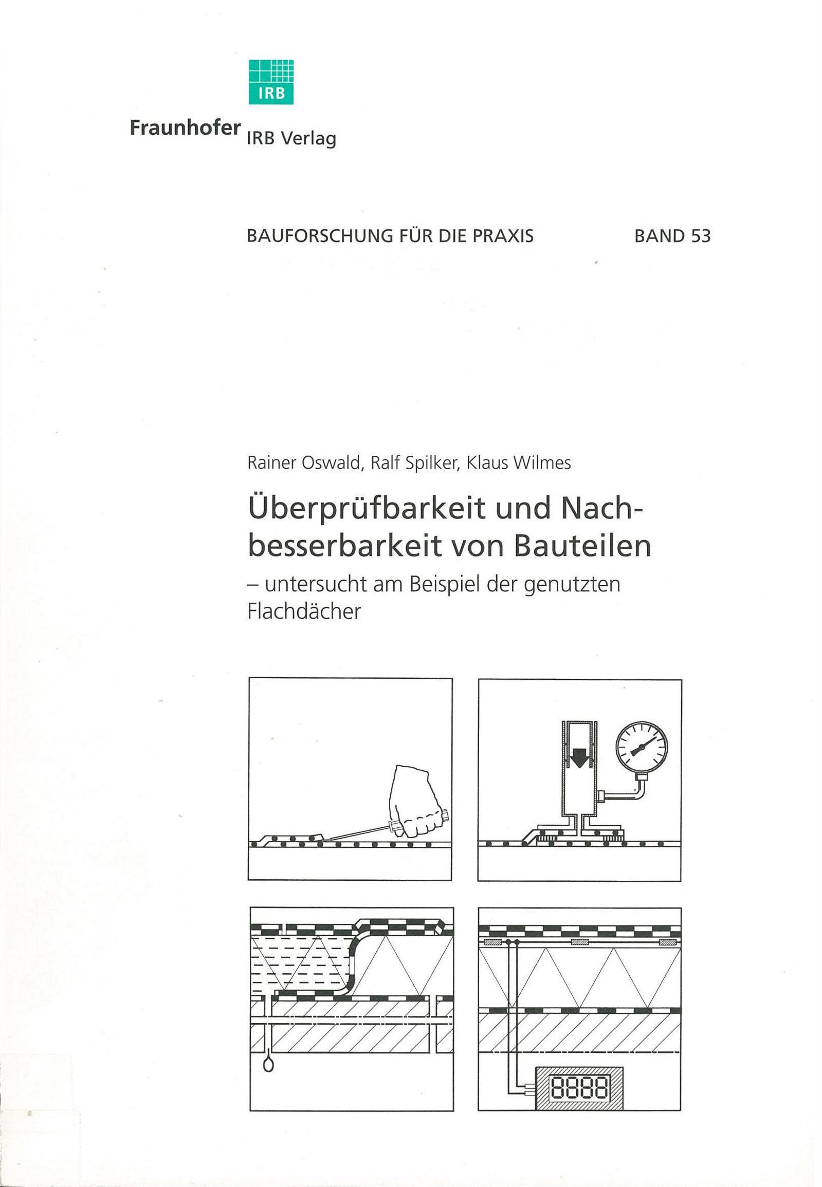 Überprüfbarkeit und Nachbesserbarkeit von Bauteilen – untersucht am Beispiel der genutzten Flachdächer